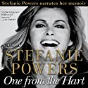 One from the Hart (       UNABRIDGED) by Stefanie Powers Narrated by Stefanie Powers