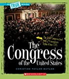The Congress of the United States (True Books: American History (Paperback))