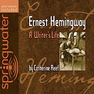 Ernest Hemingway: A Writer's Life | [Catherine Reef]