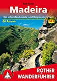 Madeira: Die sch�nsten Levada- und Bergwanderungen. 60 Touren. Mit GPS-Tracks. - Rolf Goetz