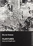 Planitudes. Historia de la fotografia plana (8478002154) by Eric de Chassey