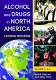img - for Alcohol and Drugs in North America [2 volumes]: A Historical Encyclopedia book / textbook / text book