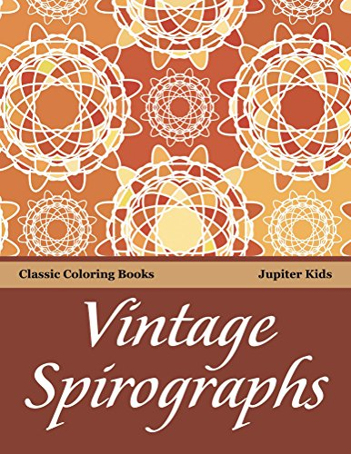 Vintage Spirographs: Classic Coloring Books (Vintage Spirograph and Art Book Series) (Create Vintage compare prices)