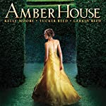 Amber House | Kelly Moore,Larkin Reed,Tucker Reed