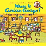 img - for Where Is Curious George?: A Look and Find Book book / textbook / text book
