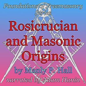 Rosicrucian and Masonic Origins Audiobook