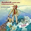 Humboldt und die wahre Entdeckung Amerikas: Geniale Denker und Erfinder Hörbuch von Andreas Venzke Gesprochen von: Stephan Schad, Peter Kaempfe
