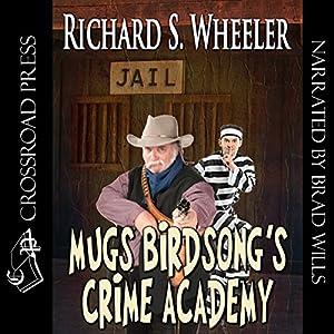 Mugs Birdsong's Crime Academy Audiobook