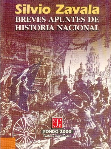 Breves apuntes de historia nacional (Spanish Edition)