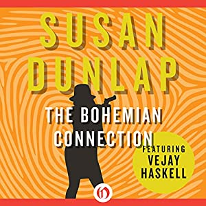 The Bohemian Connection: A Vejay Haskell Mystery, Book 2 | [Susan Dunlap]