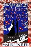 Mistletoe and Wine 3 (Christmas Comedy Trilogy)