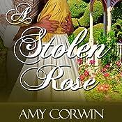 A Stolen Rose | Amy Corwin