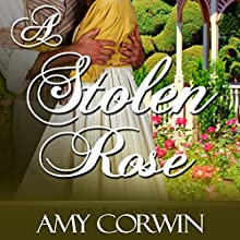 A Stolen Rose | Livre audio Auteur(s) : Amy Corwin Narrateur(s) : Ruth Urquhart