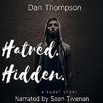 Hatred. Hidden.: A Psychological Short Story   Dan C. Thompson