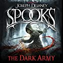 Spook's: The Dark Army Audiobook by Joseph Delaney Narrated by Clare Corbett, Gabrielle Glaister, Steve Hodson, Thomas Judd
