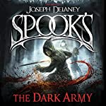 Spook's: The Dark Army: The Starblade Chronicles, Book 2 | Joseph Delaney