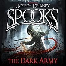 Spook's: The Dark Army: The Starblade Chronicles, Book 2 | Livre audio Auteur(s) : Joseph Delaney Narrateur(s) : Clare Corbett, Gabrielle Glaister, Steve Hodson, Thomas Judd