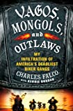 img - for Vagos, Mongols, and Outlaws by Charles Falco (2013) Hardcover book / textbook / text book