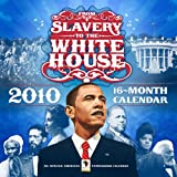 img - for From Slavery to the White House 2010 Wall Calendar book / textbook / text book