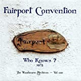 Who Knows? The Woodworm Archives Volume 1by Fairport Convention