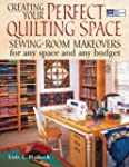 CREATING YOUR PERFECT QUILTING SPACE:...