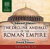 Edward Gibbon Decline Fall Of The Roman Empire IV [David Timson] [Naxos AudioBooks: NA0128]: 4 (Naxos Non Fiction)