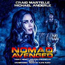 Nomad Avenged: A Kurtherian Gambit Series - Terry Henry Walton Chronicles, Book 7 Audiobook by Craig Martelle, Michael Anderle Narrated by Kate Rudd