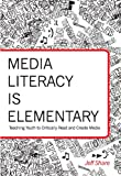 img - for Media Literacy is Elementary (Rethinking Childhood) book / textbook / text book