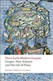 img - for Three Early Modern Utopias: Thomas More: Utopia / Francis Bacon: New Atlantis / Henry Neville: The Isle of Pines: Sir Thomas More's