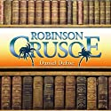 Robinson Crusoe (       UNABRIDGED) by Daniel Defoe Narrated by Dick Hill