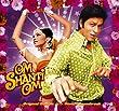 Om Shanti Om (Deluxe Edition)