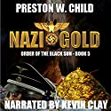 Nazi Gold: Order of the Black Sun, Book 5 (       UNABRIDGED) by P.W. Child Narrated by Kevin Clay