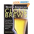 North American Clone Brews: Homebrew Recipes for Your Favorite American and Canadian Beers