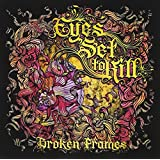 "Broken Framesvon ""Eyes Set to Kill"""