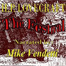 The Festival (       UNABRIDGED) by H. P. Lovecraft Narrated by Mike Vendetti