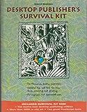 Desktop Publisher's Survival Kit/Book and Disk (0938151762) by Blatner, David