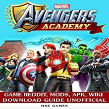 Marvel Avengers Academy Game Reddit, Mods, APK, Wiki Download Guide Unofficial Audiobook by  Hse Games Narrated by Trevor Clinger
