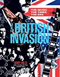 The British Invasion: The Music, the Times, the Era (1402769768) by Miles, Barry