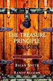 The Treasure Principle Bible Study: Discovering the Secret of Joyful Giving (1590526201) by Smith, Brian