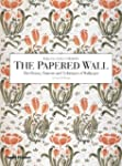 The Papered Wall: The History, Patter...
