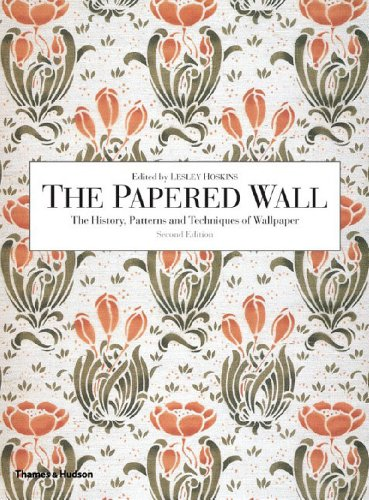 The Papered Wall: The History, Patterns and Techniques