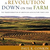 A Revolution Down on the Farm: The Transformation of American Agriculture since 1929 | [Paul K. Conkin]
