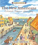 The New Americans: Colonial Times: 1620-1689 (The American Story) (0060575727) by Maestro, Betsy