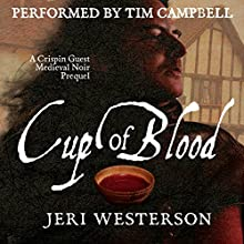Cup of Blood: A Crispin Guest Medieval Noir Prequel (       UNABRIDGED) by Jeri Westerson Narrated by Tim Campbell