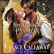 Her Prodigal Passion: Mayhem in Mayfair Volume 4 | Grace Callaway
