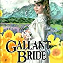 Gallant Bride: Brides of Montclair, Book 6 (       UNABRIDGED) by Jane Peart Narrated by Renee Raudman