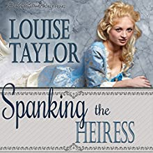 Spanking the Heiress: Victorian Vices, Book 3 Audiobook by Louise Taylor Narrated by Lake Janssen