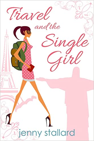 Travel And The Single Girl