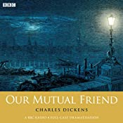 Charles Dickens's Our Mutual Friend (Woman's Hour Drama) | [Charles Dickens]