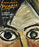 img - for El Museo Ideal De Picasso / The Ideal Museum of Picasso (Spanish and English Edition) book / textbook / text book